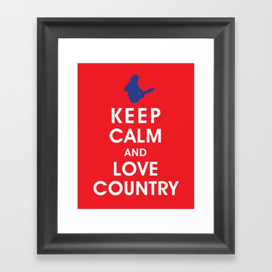 Keep Calm and Love Country Framed Art Print