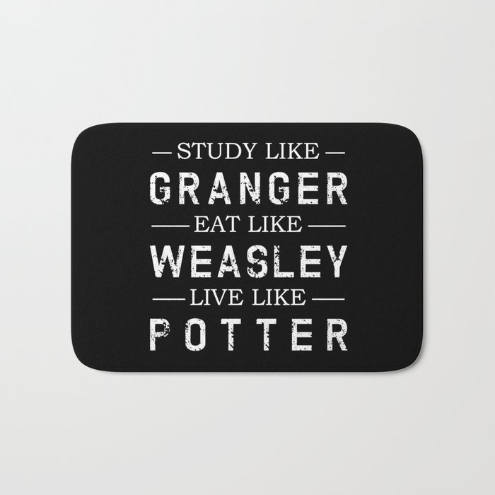STUDY LIKE GRANGER, EAT LIKE WEASLEY, LIVE LIKE POTTER Bath Mat