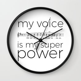 My voice is my super power (tenor, white version) Wall Clock