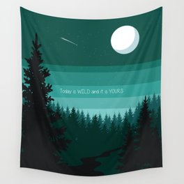 Today is Wild and it is yours Wall Tapestry