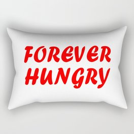 Forever Hungry Rectangular Pillow