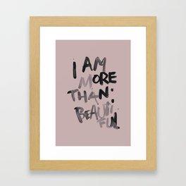 More than beautiful Framed Art Print