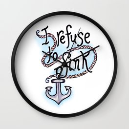 I Refuse To Sink Wall Clock