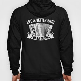 Life Is Better With Polka Music Musician Accordeon Design Hoody
