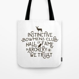 Instinctive * Bowmens club * Hall of Fame * In Archery We Trust Tote Bag