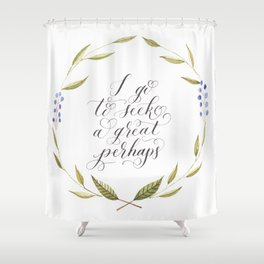 A Great Perhaps Shower Curtain