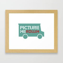 Picture Me Rollin'  Framed Art Print