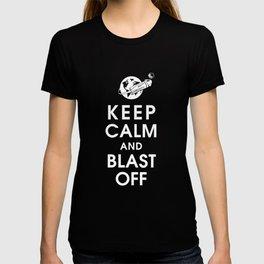 Keep Calm and Blast Off T-shirt