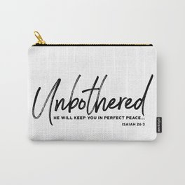 Unbothered - Isaiah 26:3 Carry-All Pouch
