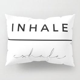 Inhale - Exhale Pillow Sham