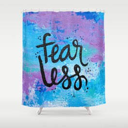 Fear Less Shower Curtain
