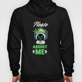 Please Abduct Me Design for a Geek Hoody