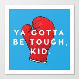 Toughen Up Kid Canvas Print