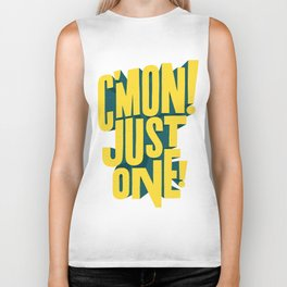 C'mon just one! Biker Tank