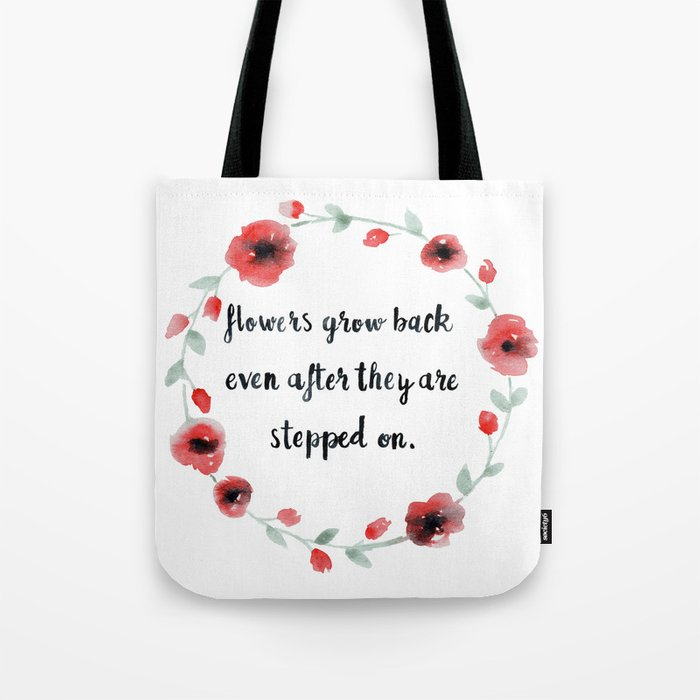 Flowers Grow Back Even After They Are Stepped On Quote Poppies