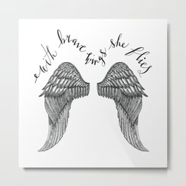 With Brave Wings She Flies Quote and Inked Wing Illustration Metal Print