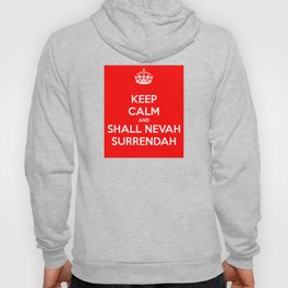 Keep calm and shall nevah surrendah Hoody