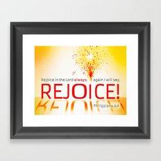 REJOICE! Framed Art Print