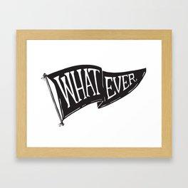 Whatever Flag Framed Art Print