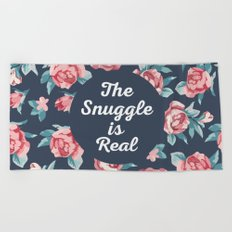 The Snuggle Is Real (Floral) Funny Quote Beach Towel