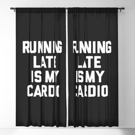 Running Late Cardio Funny Gym Quote Blackout Curtain