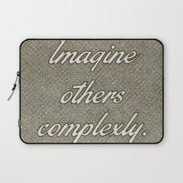 Imagine Others Complexly Laptop Sleeve