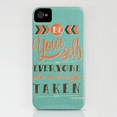 Be yourself everyone else is already taken iPhone (4, 4s) Slim Case