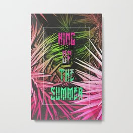 King of the Summer Metal Print