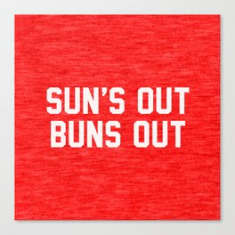 Suns Out Buns Out Canvas Print