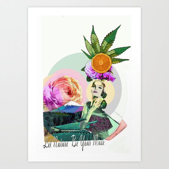 Let Nature Be Your Muse Art Print