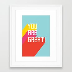 You Are Great! Framed Art Print