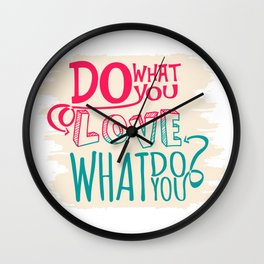 What do you love? Wall Clock