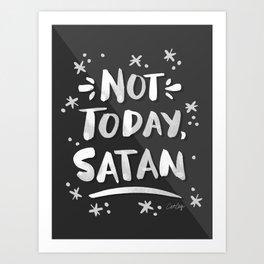 Not Today, Satan – White Ink on Black Art Print