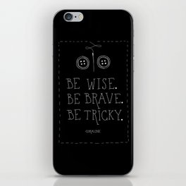 Be Wise Be Brave Be Tricky iPhone Skin