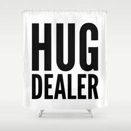 HUG DEALER Shower Curtain