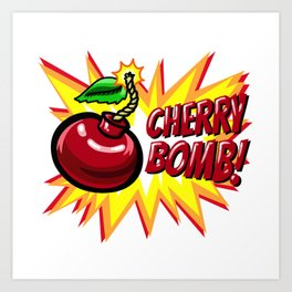 Cherry Bomb! Art Print