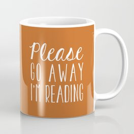 Please Go Away I'm Reading (Orange) Coffee Mug