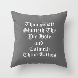 Thou Shalt Shutteth Thy Pie Hole Throw Pillow