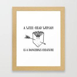 A Well-Read Woman is a Dangerous Creature Framed Art Print