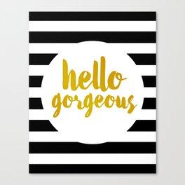 Hello Gorgeous 02 Canvas Print