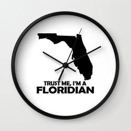 Trust Me I'm A Floridian Wall Clock
