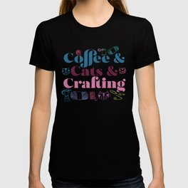 Coffee & Cats & Crafting T-shirt