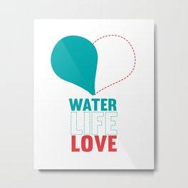 water life love.   Metal Print