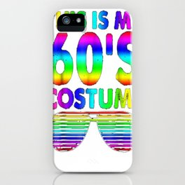 This is my 60's Costume Shirt 1960s Halloween Costume Gifts iPhone Case