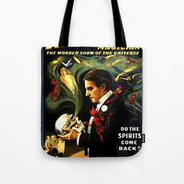 Thurston the Great Magician, the Wonder Show of the Universe. Do the Spirits Come Back? Tote Bag