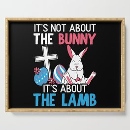It's Not About The Bunny It's About The Lamb Serving Tray