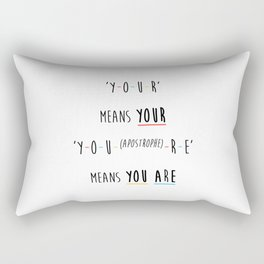 Y-O-U-R means YOUR Rectangular Pillow