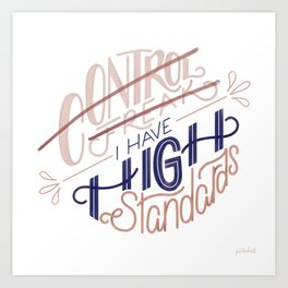 High Standards Art Print