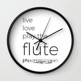 Live, love, play the flute Wall Clock