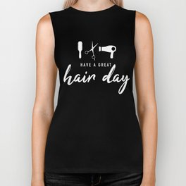 Have A Great Hair Day Biker Tank